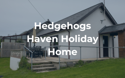Hedgehogs Haven Holiday Home